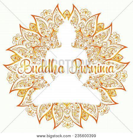 Buddha Purnima Vector Illustration. Mandala, Lotus Flower With Buddhas Silhouette On The White Backg