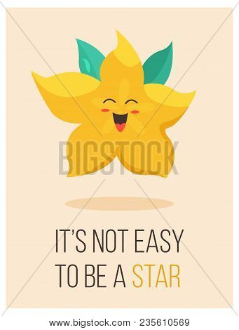 Bright Poster With Cute Cartoon Carambola And Saying
