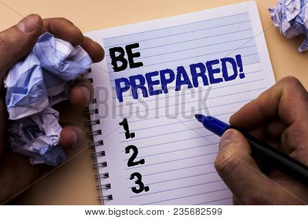 Handwriting Text Be Prepared Motivational Call. Concept Meaning Stay Ready Willing To Take An Opport
