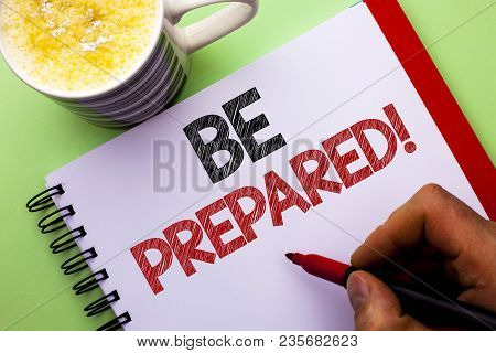 Word Writing Text Be Prepared Motivational Call. Business Concept For Stay Ready Willing To Take An