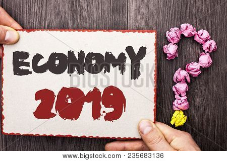 Word Writing Text Economy 2019. Business Concept For Financial Currency Growth Market Earnings Trade