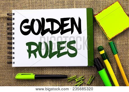 Text Sign Showing Golden Rules. Conceptual Photo Regulation Principles Core Purpose Plan Norm Policy