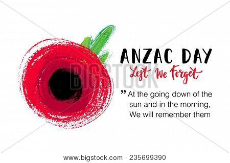 Vector Illustration Of A Bright Poppy Flowers. Remembrance Day Symbol. Lest We Forget Lettering. Anz