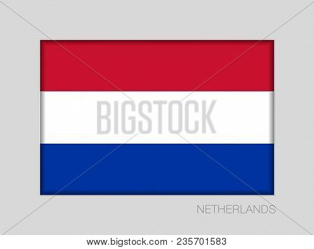 Flag Of Netherlands. National Ensign Aspect Ratio 2 To 3 On Gray