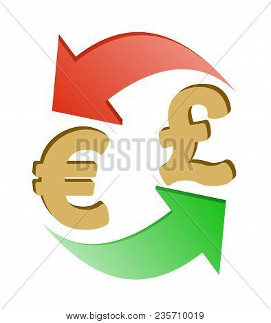 Exchange Euro To British Pound , Design Concept ,  Signs Euro And British Pound With Green And Red A