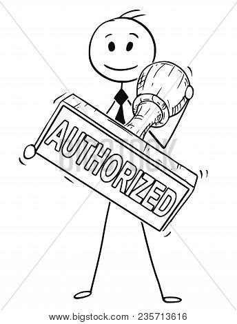 Cartoon Stick Man Drawing Conceptual Illustration Of Businessman Holding Big Hand Rubber Stamp With