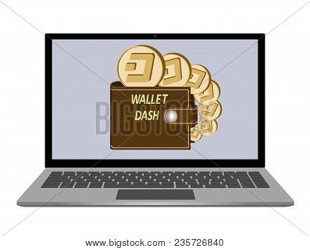Wallet With Dash Coins On A Laptop Screen On  White Background , Crypto Currency Coins In The Wallet