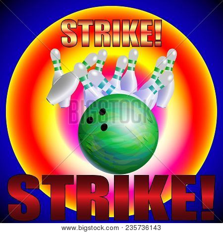 Bowling Poster Vector Template. Bowling Ball And Skittles Modern Style Illustration. Strike! Vector