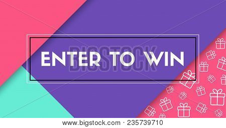 Enter To Win. Vector Banner With Frame. Facebook Size