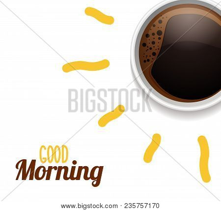 Good Morning Concept With Cup Of Coffee Surrounded By Sun Rays. Vector Illustration For Breakfast An