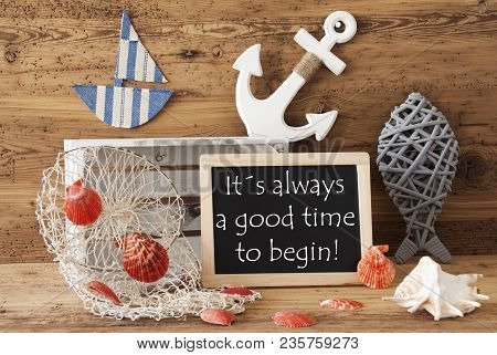 Blackboard With Nautical Summer Decoration And Wooden Background. English Quote It Is Always A Good