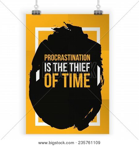 Quote About Procrastination. Wise Massage About Work. Vector Motivation Quote. Grunge Poster. Typogr
