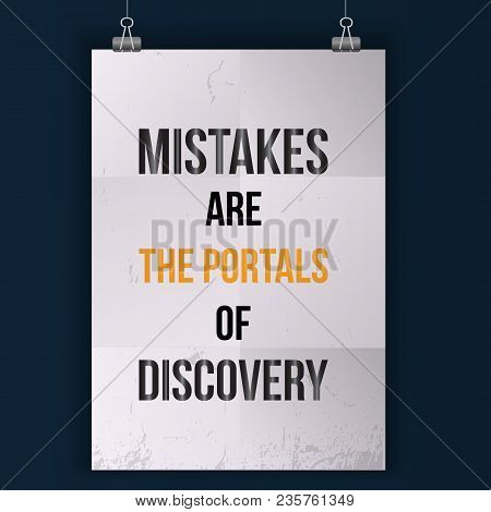 Mistakes Are The Posrtals Of Discovery. Wise Massage About Learning. Vector Motivation Quote. Grunge