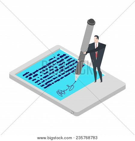 Electronic Signature Tablet. Little Businessman And Big Pen. Props Of Electronic Document. Isometric
