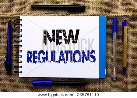 Conceptual Hand Writing Showing New Regulations. Business Photo Text Change Of Laws Rules Corporate