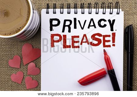 Conceptual Hand Writing Showing Privacy Please Motivational Call. Business Photo Showcasing Let Us B