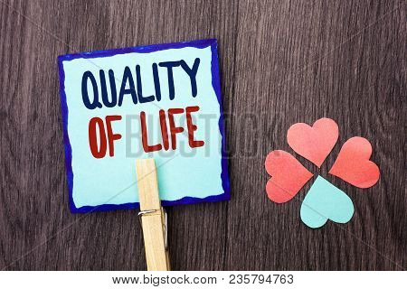 Handwriting Text Writing Quality Of Life. Concept Meaning Good Lifestyle Happiness Enjoyable Moments