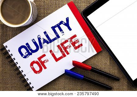 Handwriting Text Quality Of Life. Concept Meaning Good Lifestyle Happiness Enjoyable Moments Well-be
