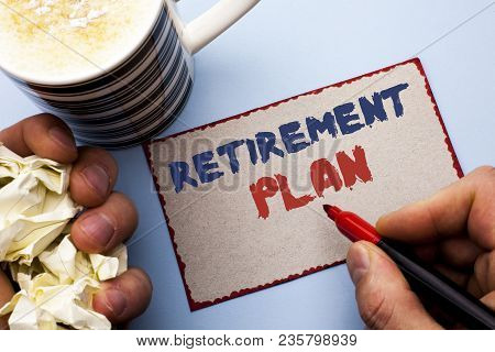 Writing Note Showing  Retirement Plan. Business Photo Showcasing Savings Investments That Provide In