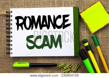 Text Sign Showing Romance Scam. Conceptual Photo Dating Cheat Love Embarrassed Fraud Cyber Couple Af