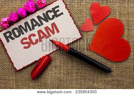 Word Writing Text Romance Scam. Business Concept For Dating Cheat Love Embarrassed Fraud Cyber Coupl