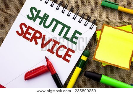 Writing Note Showing  Shuttle Service. Business Photo Showcasing Transportation Offer Vacational Tra