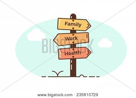 Wooden Road Signpost Pointing Toward Different Directions. Family, Work, Health. Lifestyle Balance C