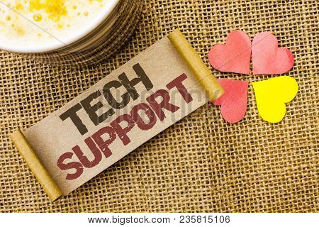 Writing Note Showing  Tech Support. Business Photo Showcasing Help Given By Technician Online Or Cal
