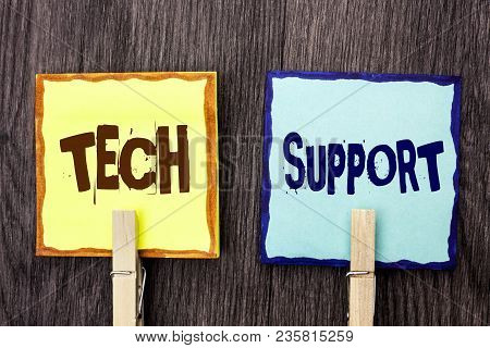Word Writing Text Tech Support. Business Concept For Help Given By Technician Online Or Call Center