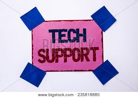 Conceptual Hand Writing Showing Tech Support. Business Photo Text Help Given By Technician Online Or