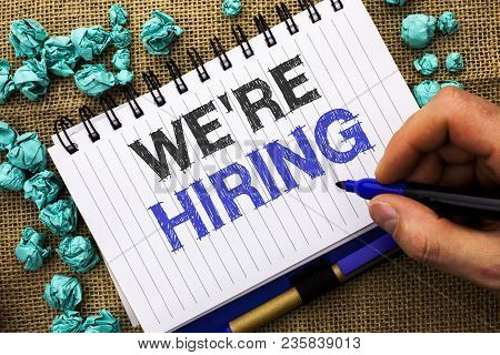 Word Writing Text We're Hiring. Business Concept For Recruiting Hiring Now Recruitment Vacancy Annou