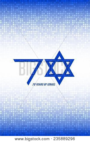 Israel Independence Day. 70 Years Of Israel Banner. Flag Colors On Blue White Digital Pixel Backgrou