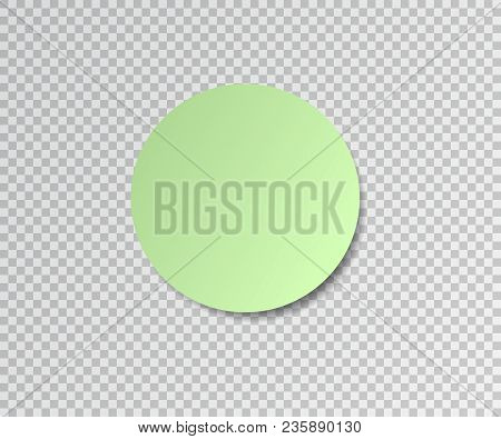 Paper Sticker With Shadow On Transparent Background. Green Round Stick. Post Sticky Note.vector Illu
