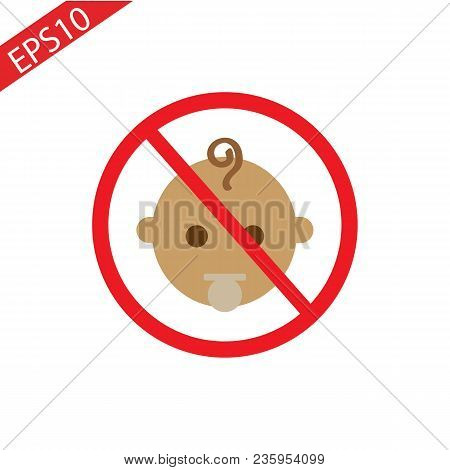 Stop Or Ban Sign With Child Icon Isolated On White Background. Children Are Prohibited Vector Illust