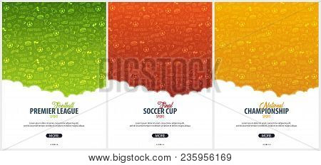 Set Of Football Or Soccer Design Poster With Hand Draw Doodle Elements On A Background. Soccer Champ