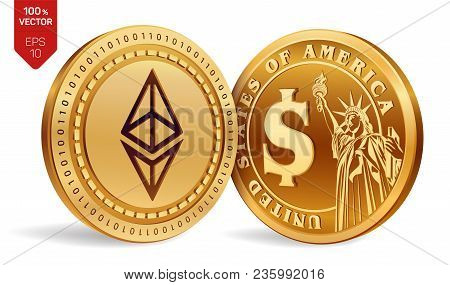 Ethereum. Dollar. 3d Isometric Physical Coins. Digital Currency. Cryptocurrency. Golden Coins With E