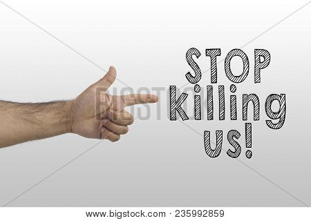 Gun Control, Police Violence Against African American Concept. Finger Pointing To Text: Stop Killing