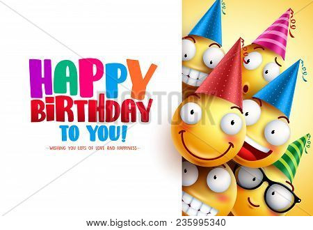 Smileys Birthday Vector Greeting Design With Yellow Funny And Happy Emotions Wearing Colorful Party