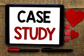 Handwriting text writing Case Study. Concept meaning Research Information Analysis Observe Learn Discuss Criteria written Tablet the jute background Hearts and Pens next to it. poster