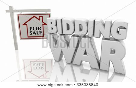 Bidding War Home House For Sale Competing Buyers Sign 3d Illustration