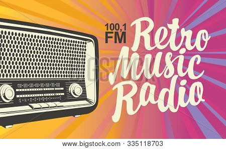 Vector Banner For Radio Station With An Old Radio Receiver And Inscription Retro Music Radio On The
