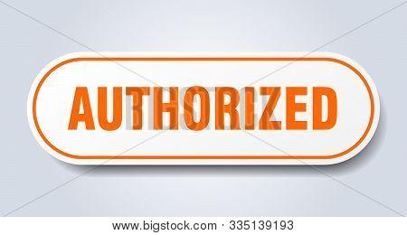Authorized Sign. Authorized Rounded Orange Sticker. Authorized