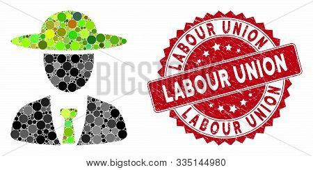Mosaic Agronomist Chief And Distressed Stamp Seal With Labour Union Caption. Mosaic Vector Is Compos