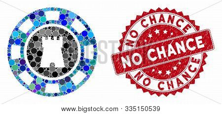 Mosaic Bulwark Casino Chip And Rubber Stamp Seal With No Chance Caption. Mosaic Vector Is Formed Wit
