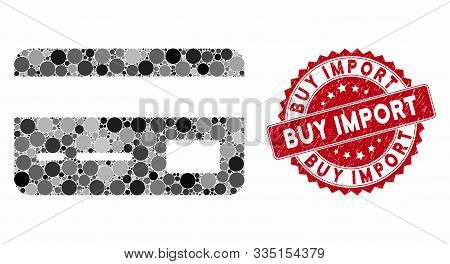 Mosaic Credit Card And Grunge Stamp Seal With Buy Import Caption. Mosaic Vector Is Designed With Cre