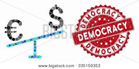 Mosaic Euro Dollar Swing And Rubber Stamp Seal With Democracy Caption. Mosaic Vector Is Composed Wit