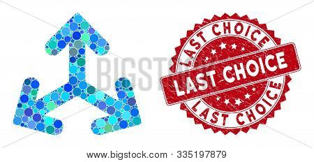 Mosaic Direction Variants And Rubber Stamp Watermark With Last Choice Phrase. Mosaic Vector Is Compo
