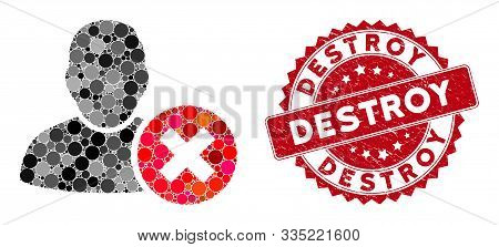 Mosaic Delete User And Grunge Stamp Watermark With Destroy Phrase. Mosaic Vector Is Formed With Dele
