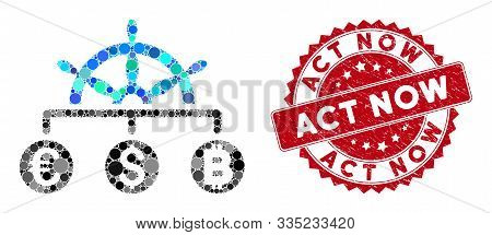 Mosaic Currency Management And Grunge Stamp Seal With Act Now Phrase. Mosaic Vector Is Created With