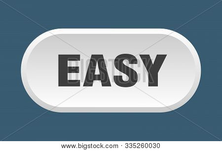 Easy Button. Easy Rounded White Sign. Easy